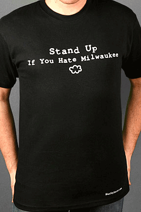 Stand Up If You Hate Milwaukee Shirt