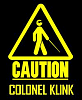 Caution-Colonel Klink